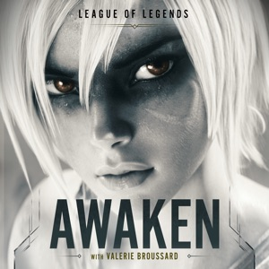 League of Legends, Valerie Broussard & Ray Chen - Awaken