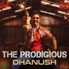 The Prodigious Dhanush