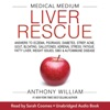 Medical Medium Liver Rescue: Answers to Eczema, Psoriasis, Diabetes, Strep, Acne, Gout, Bloating, Gallstones, Adrenal Stress, Fatigue, Fatty Liver, Weight Issues, SIBO & Autoimmune Disease (Unabridged) AudioBook Download
