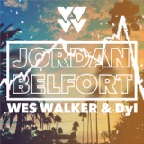Wes Walker & Dyl - Jordan Belfort