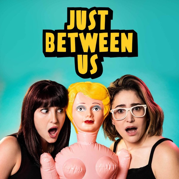 Just Between Us – Podcast – Podtail