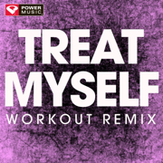 Treat Myself (Extended Workout Remix) - Power Music Workout - Power Music Workout