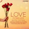 Love Forever - Bhojpuri Love Songs