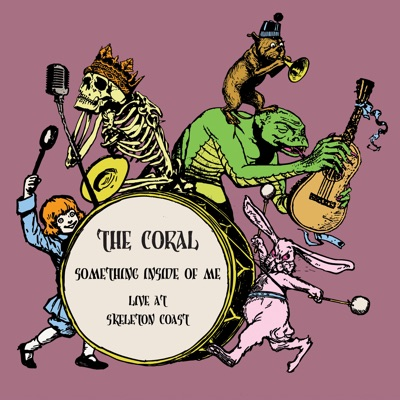 Something Inside of Me (Live at Skeleton Coast) - Single - The Coral