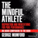 George Mumford - The Mindful Athlete: Inspiration and Meditations for Pure Performance