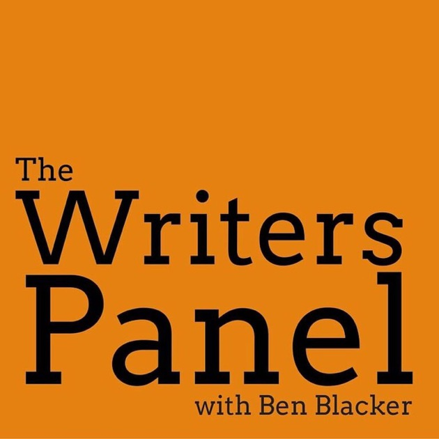 The Writers Panel With Ben Blacker By Forever Dog Podcast Network On