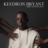 Keedron Bryant - I JUST WANNA LIVE  artwork