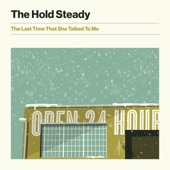 The Hold Steady - The Last Time That She Talked to Me