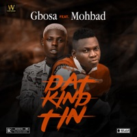 GBOSA - Dat Kind Tin (feat. MOHBAD) - Single
