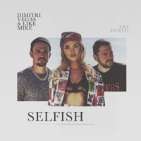 Dimitri Vegas & Like Mike & Era Istrefi - Selfish