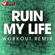 Ruin My Life (Extended Workout Remix) - Power Music Workout