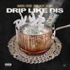 drip-like-dis-single
