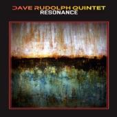 Dave Rudolph Quintetreso - Resonance