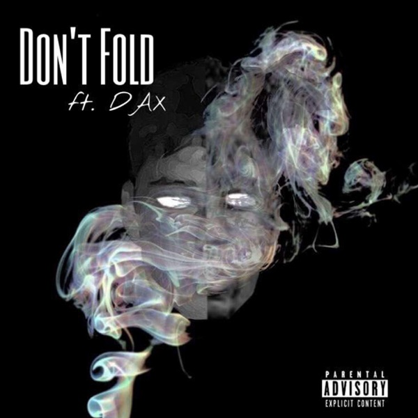 Don't Fold (feat. Dax) - Single