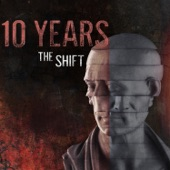 10 Years - The Shift