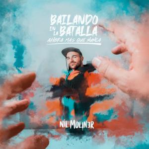 Nil Moliner - Bailando en la batalla: Ahora más que nunca