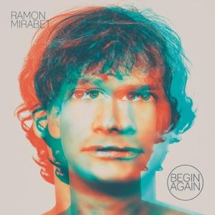 Ramon Mirabet - Begin Again (2019) LEAK ALBUM