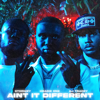 Ain t It Different feat AJ Tra