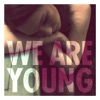 Start:05:58 - Fun. - We Are Young