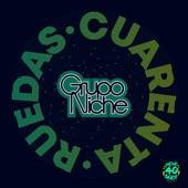 Grupo Niche - Cuarenta Ruedas
