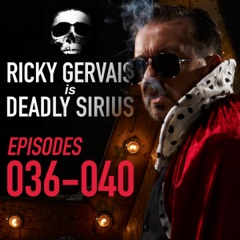 Ricky Gervais Is Deadly Sirius: Episodes 36 - 40 (Original Recording)