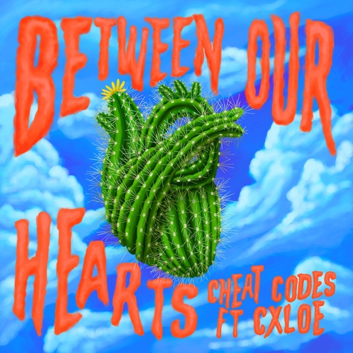 Cheat Codes – Between Our Hearts (feat. CXLOE) [iTunes Plus AAC M4A]