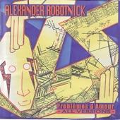Alexander Robotnick - Problèmes d'amour (Ah Ou Ah version)
