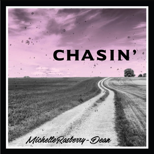 Art for Chasin' by Michelle Rasberry-Dean