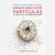 Sonia Fernández-Vidal & Francesc Miralles - Desayuno con Particulas [Breakfast with Particles] (Unabridged)