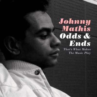 Odds & Ends: That's What Makes the Music Play - Johnny Mathis
