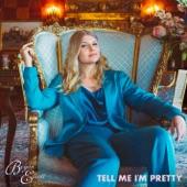 Brynn Elliott - Tell Me I'm Pretty