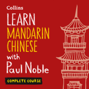 Learn Mandarin Chinese with Paul Noble for Beginners – Complete Course