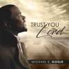 Michael E. Gould - Trust You Lord - EP  artwork