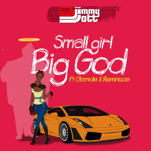 Small Girl Big God (feat. Olamide & Reminisce) - Single