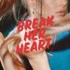 Break Her Heart by マイア・ライト