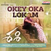 "Okey Oka Lokam (feat. Aadi & Surbhi Puranik) [From ""Sashi""]"