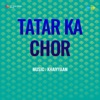 Tatar Ka Chor Original Motion Picture Soundtrack EP