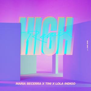 Maria Becerra, TINI & Lola Índigo - High (Remix)