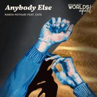 Ramya Pothuri - Anybody Else (feat. Cate)