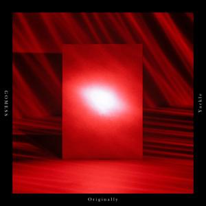 Yackle & GOMESS - Originally - EP