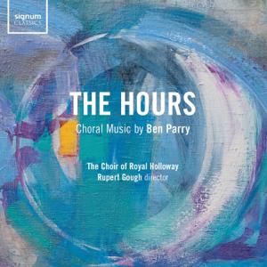 The Choir of Royal Holloway & Rupert Gough - Ben Parry: The Hours