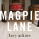 Lucy Atkins - Magpie Lane (Unabridged)