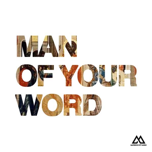 Man of Your Word (Radio Version) - Single [feat. Chandler Moore & KJ Scriven] - Single