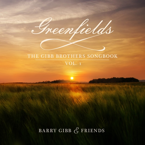 Barry Gibb - Greenfields: The Gibb Brothers' Songbook, Vol. 1