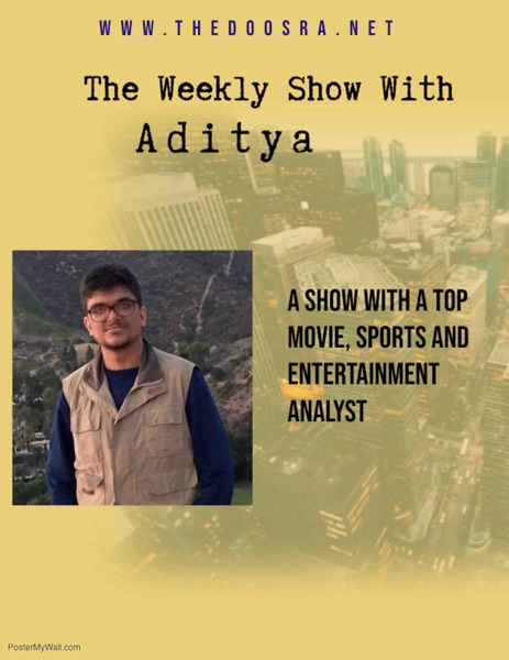 EPISODE 19 – The Weekly Show with Aditya – Podcast – Podtail