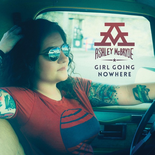 Art for Girl Goin' Nowhere by Ashley McBryde