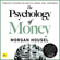 Morgan Housel - The Psychology of Money: Timeless Lessons on Wealth, Greed, and Happiness (Unabridged)