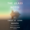 Emily St. John Mandel - The Glass Hotel: A novel (Unabridged)  artwork