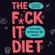Caroline Dooner - The F*ck It Diet