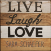 Live Laugh Love - Sara Schaefer